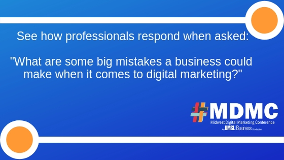 MDMC Blog Header What are some big mistakes a business could make when it comes to digital marketing