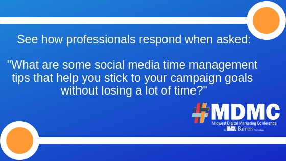 Social Media Time Management Tips That Help You Stick to Your Campaign Goals