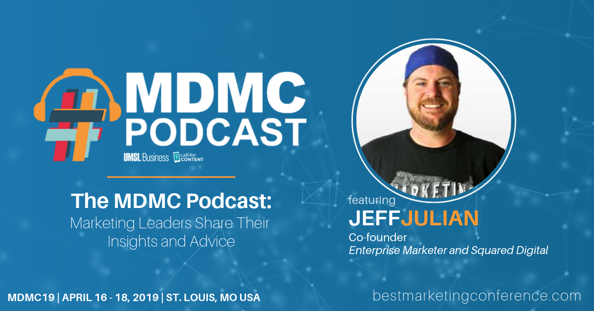MDMC Podcast Episode 4: Meet Jeff Julian - Co-founder of Enterprise Marketer and Squared Digital